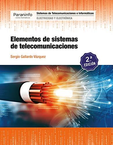 Elementos de sistemas de telecomunicaciones 2.ª edición 2019 por GALLARDO VÁZQUEZ, SERGIO