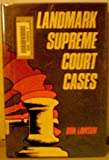Landmark Supreme Court Cases (Government Books)