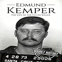Edmund Kemper: The Life of the Co-Ed Killer: True Crime, Book 2 Audiobook by Hourly History Narrated by Adam Schulmerich