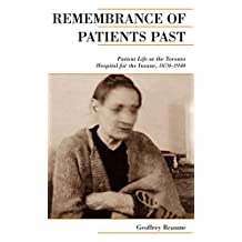 Remembrance of Patients Past: Life at the Toronto Hospital for the Insane, 1870-1940 (Canadian Social History Series)
