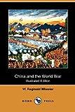 China and the World War, W. Reginald Wheeler, 1409989933
