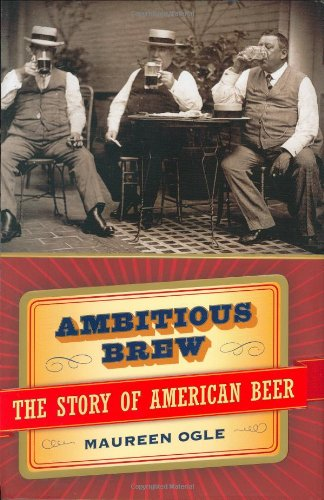 Ambitious Brew : The Story of American Beer pdf