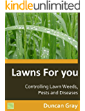 Controlling Lawn Weeds, Pests and Diseases (Lawns For You Book 1) (English Edition)