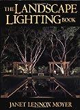 The Landscape Lighting Book by Janet Lennox Moyer (1992-09-29)