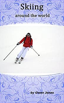 Skiing Around The World (How to...) by [Jones, Owen]