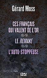 Ces Français qui valent de l'or suivis de Le remake et L'auto-stoppeuse