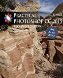 img - for Practical Photoshop 2015 Level 1 Second Edition: Updated for Photoshop CC 2015.5 book / textbook / text book