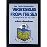 Low Calorie High Nutrition Vegetables from the Sea to Help You Look and Feel Better