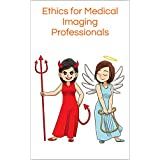 Ethics for Medical Imaging Professionals