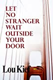 Let No Stranger Wait Outside Your Door, Lou Kief, 0983193568