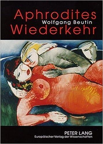 Book Aphrodites Wiederkehr: Beitraege Zur Geschichte Der Erotischen Literatur Von Der Antike Bis Zur Neuzeit