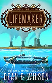 Lifemaker: A Dystopian Military Sci-Fi Adventure (The Great Iron War, Book 2)