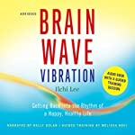 Brain Wave Vibration: Getting Back into the Rhythm of a Happy, Healthy Life | Ilchi Lee