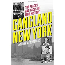 By Anthony M. DeStefano - Gangland New York: The Places and Faces of Mob History (2015-07-16) [Paperback]