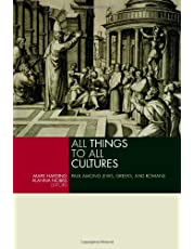 All Things to All Cultures: Paul among Jews, Greeks, and Romans