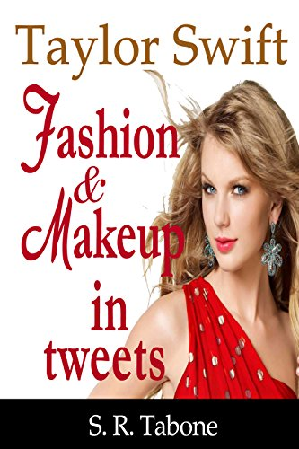 Taylor Swift Fashion and Makeup in Tweets: Lifestyle of America's Sweetheart collated on Twitter by a - Make Swift Taylor Up