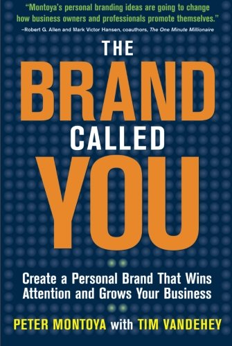 The Brand Called You: Make Your Business Stand Out
