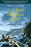 Front cover for the book A Very Brilliant Affair: The Battle of Queenston Heights, 1812 by Robert Malcomson