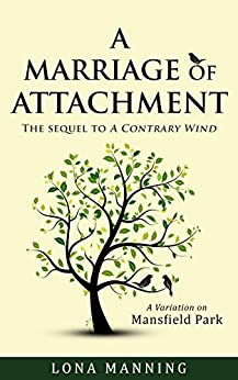 A Marriage of Attachment: a sequel to A Contrary Wind by [Manning, Lona]