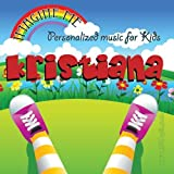Imagine Me - Personalized just for Kristiana - Pronounced ( Kriss-Tee-Aun-Nah ) by Personalized Kid Music