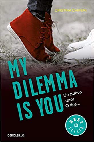 My Dilemma Is You. Un Nuevo Amor. O Dos... Serie My Dilemma Is You 1 BEST SELLER: Amazon.es: Cristina Chiperi, PATRICIA; ORTS GARCIA: Libros