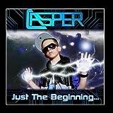 Just the Beginning ... by Casper