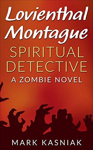 Lovienthal Montague Spiritual Detective: A Zombie Novel by [Kasniak, Mark]