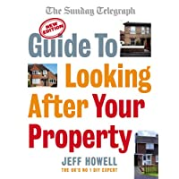 Guide to Looking After Your Property: Everything you need to know about maintaining your home (Sunday Telegraph)