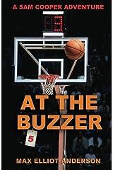 At the Buzzer: A Sam Cooper Adventure, Episode 5 (Sam Cooper Adventures) (Volume 5) Paperback