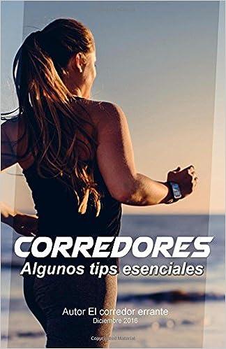 Corredores, algunos tips esenciales. (Spanish Edition): Atletismo ...
