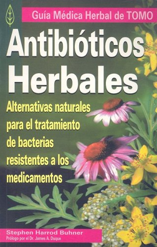 Antibioticos herbales/ Herbal Antibiotics
