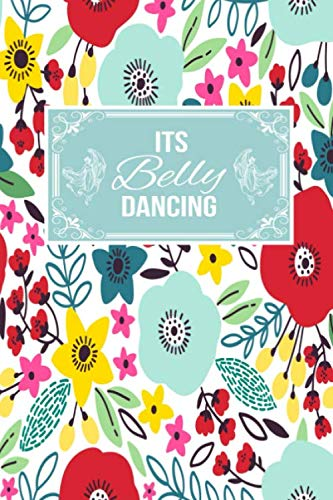 Its Belly Dancing: Gift Lined Journal Notebook To Write In (Father In Law Daughter In Law Dance)