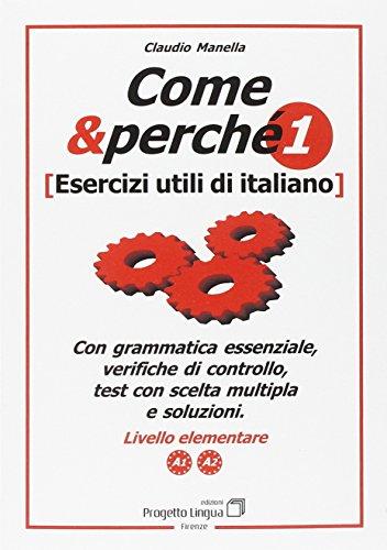Come e perché. Esercizi utili di italiano vol. 1