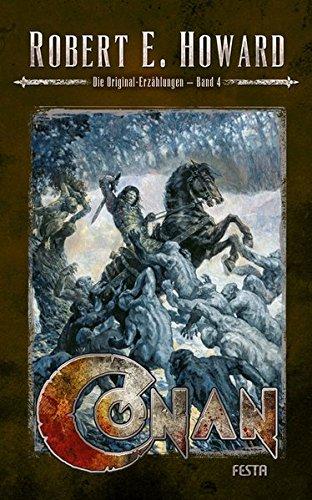 Conan - Band 4: Die Original-Erzählungen Taschenbuch – 28. Juli 2015 Robert E. Howard Festa Verlag 386552396X Belletristik / Kriminalromane