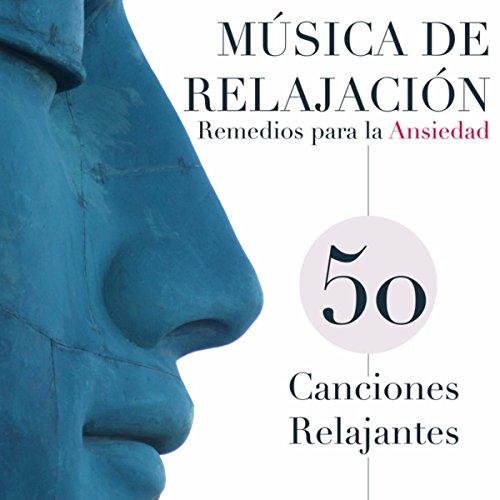 Música de Relajacion y Remedios para la Ansiedad - Top 50 Canciones ...