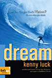 Dream: Have You Caught God's Vision? (God's Man Series)