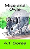 Mice and Owls, A. T. Sorsa, 1463684223
