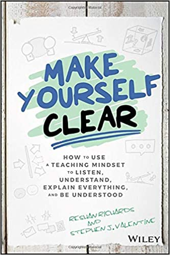 Make Yourself Clear: How to Use a Teaching Mindset to Listen