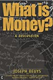 What is Money?: A Discussion Featuring Joseph Beuys