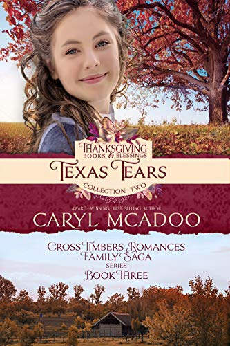 - Texas Tears (Thanksgiving Books & Blessings Collection Two Book 1)