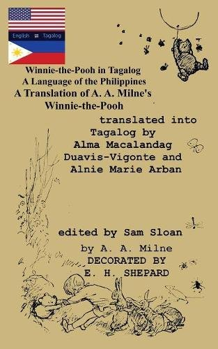 Winnie-the-Pooh in Tagalog A Language of the Philippines: A Translation of A. A. Milne