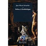 Adieu ?? l'esth??tique by Jean-Marie Schaeffer (2016-01-14)