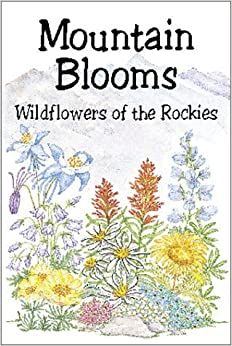 Book Mountain Blooms: Wildflowers of the Rockies (Pocket Nature Guides Series) by Millie Miller (2000-08-04)
