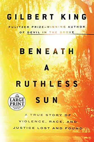 Beneath a Ruthless Sun: A True Story of Violence, Race, and Justice Lost and Found (Random House Large Print)
