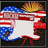 Rockin' Independence Day by Various Artists