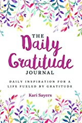 The Daily Gratitude Journal: Daily Inspiration For A Life Fueled By Gratitude Paperback