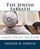 The Jewish Sabbath, Samson Raphael Hirsch, 1492372285