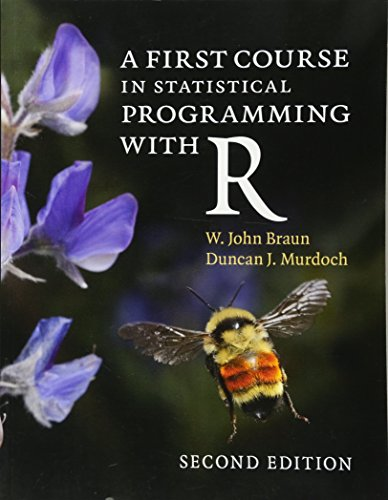 A First Course in Statistical Programming with R