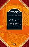 O Livro no Brasil. Sua História