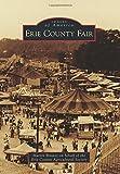 Erie County Fair, Martin Biniasz and Erie County Agricultural Society, 1467122068